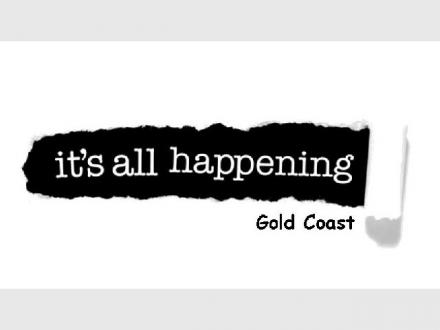 It's All Happening - Gold Coast